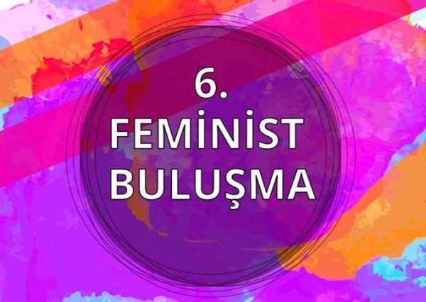 6. Feminist Buluşma Başlıyor