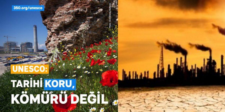 UNESCO'ya çağrı: Kömüre Dur De! Tarihi ve Geleceği Koru!