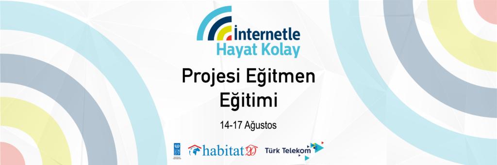 İnternetle Hayat Kolay Projesi Eğitmen Eğitimi