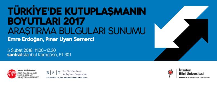 Türkiye'de Kutuplaşmanın Boyutları 2017-Araştırma Bulguları Sunumu