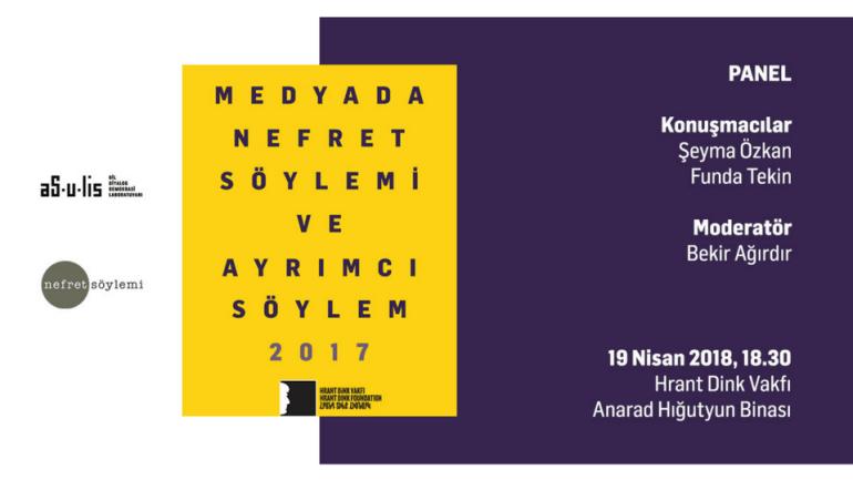 Hrant Dink Vakfı'ndan Medyada Nefret Söylemi ve Ayrımcı Söylem 2017 Paneli
