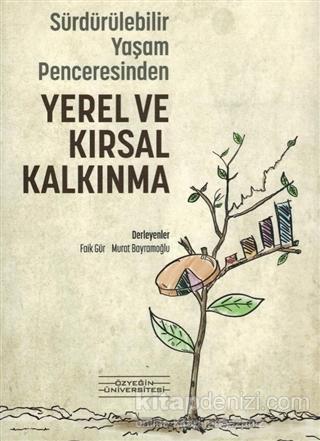 """Sürdürülebilir Yaşam Penceresinden Yerel ve Kırsal Kalkınma: """"Kitap, yapmak istediklerimizin tümü değil, yalnızca bir parçası"""""""