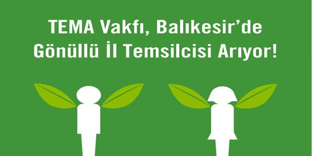 TEMA Vakfı Balıkesir'de Gönüllü İl Temsilcisi Arıyor!