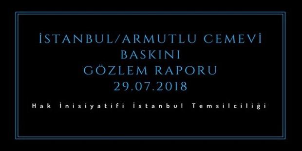 İstanbul/Armutlu Cemevi Baskını Gözlem Raporu