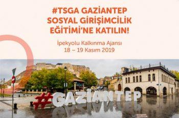 #TSGA Gaziantep Sosyal Girişimcilik Eğitimi Başlıyor