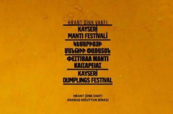 Hrant Dink Vakfı'nın Düzenlediği Kayseri Mantı Festivali'ne Davetlisiniz
