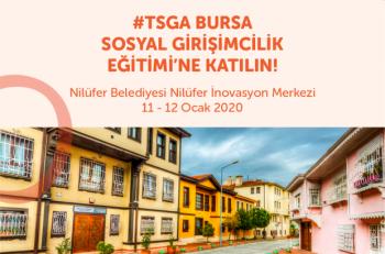 TSGA Bursa Sosya Girişimcilik Eğitimi Başlıyor