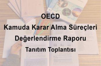 OECD Kamuda Karar Alma Süreçleri Değerlendirme Raporu Toplantısı