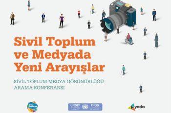 Sivil toplum ve Medyada Yeni Arayışlar: Sivil Toplum Medya Görünürlüğü Arama Konferansı