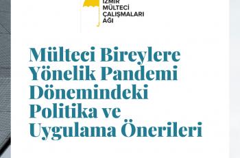 İzmir Mülteci Çalışmaları Ağı'ndan Pandemi Dönemi İçin Öneriler