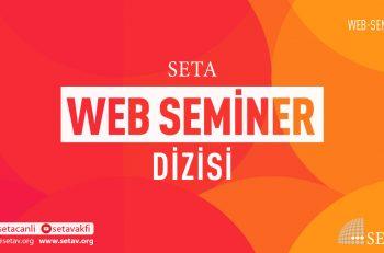 SETA Web Seminer Dizisi Başlıyor!