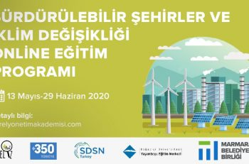 Sürdürülebilir Şehirler ve İklim Değişikliği Online Eğitim Programı Başlıyor