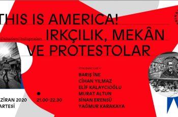 #MADakademi Buluşmaları: This is America! Irkçılık, Mekân ve Protestolar