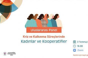 Kriz ve Kalkınma Süreçlerinde Kadınlar ve Kooperatifler Paneli