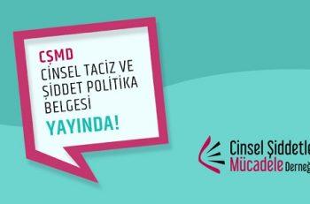 CŞMD, Cinsel Taciz ve Şiddet Politika Belgesi Hazırladı