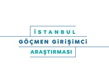 İstanbul Göçmen Girişimci Araştırması: Göçmenlerin İstihdama ve Ekonomiye Katkısı