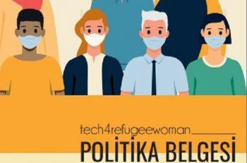 Tech4RefugeeWomen Projesi Kapsamında Mültecilere Yönelik Hazırlanan Politika Belgesi