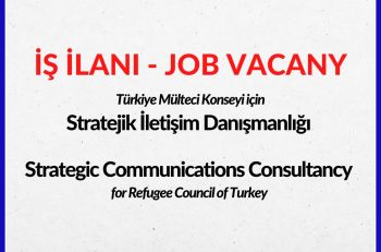 Türkiye Mülteci Konseyi Stratejik İletişim Danışmanı Arıyor