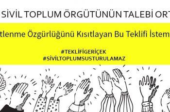 """600 STK'nın Ortak Talebi: """"Kanun Teklifinden Sivil Toplum Düzenlemeleri Çıkarılsın!"""""""