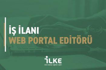 İLKE Vakfı Web Portal Editörü Arıyor