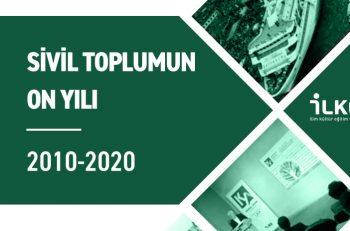Türkiye'de Sivil Toplumun On Yılı: Daralan Sivil Alanın Genişletilmesi ve Rahatlatılmasına Yönelik Öneriler