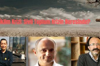 İklim Kriziyle Mücadelede Sivil Toplum (1) <br> Sivil Toplum Krizin Neresinde?