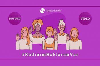 Hayata Destek Derneği'nin 'Kadınım Haklarım Var' Videoları Yanında