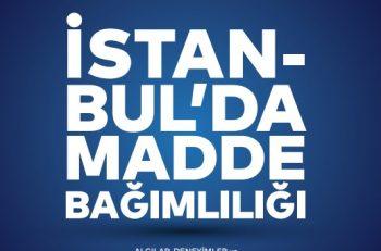 'İstanbul'da Bağımlılık Kamu Desteği ve Dayanışma ile Hafifletilebilir'