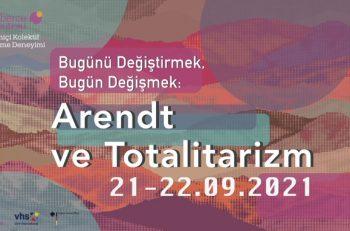 'Arendt ve Totalitarizm' Temalı Öğrenme Deneyimine Davetlisiniz