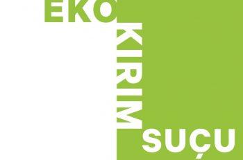 'Ekokırım' Suçunun Hukuki Tanımına İlişkin Çalışmalar Türkçeye Çevrildi
